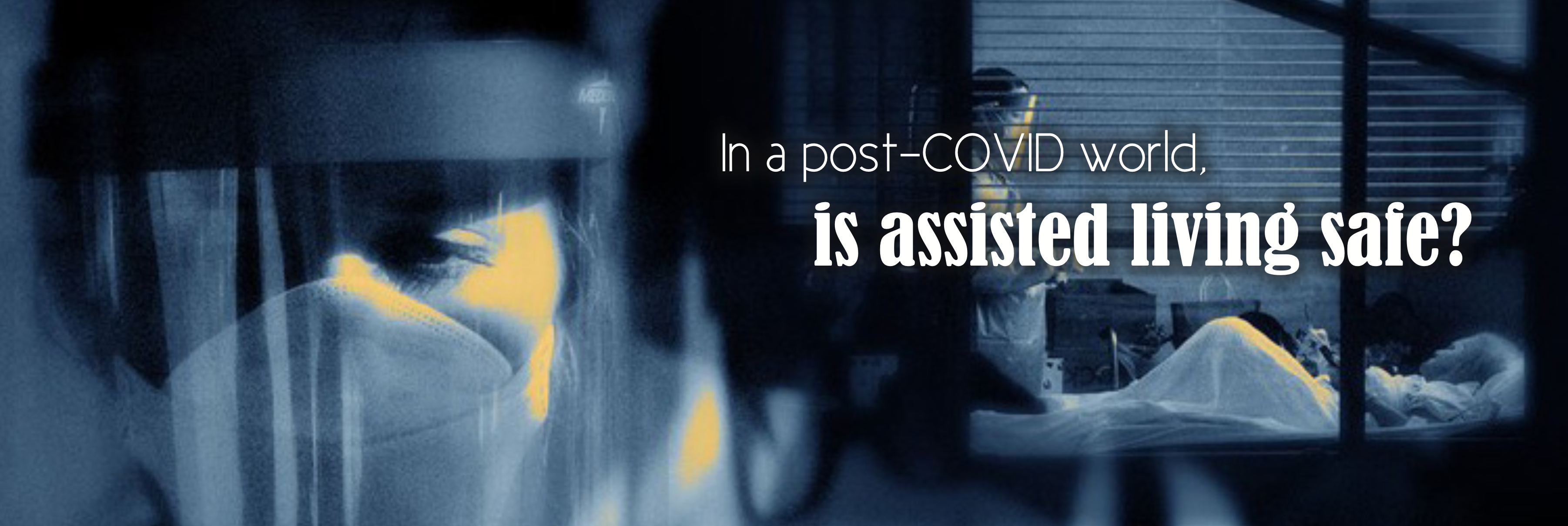 In a post - COVID world, is assisted living safe?